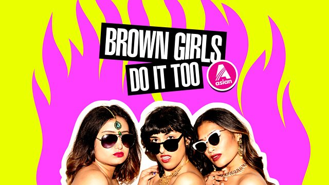 Brown Girls Do It Too will be available on BBC Sounds from July 25.  (Photo: BBC)
